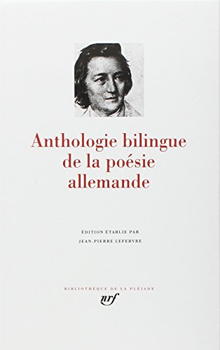 ANTHOLOGIE BILINGUE DE LA POÉSIE ALLEMANDE: COLLECTIF