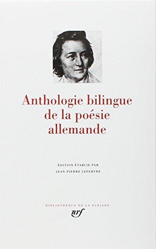 Anthologie bilingue de la poesie allemande [Bibliotheque de la Pleiade] (French Edition) (Bibliothe...