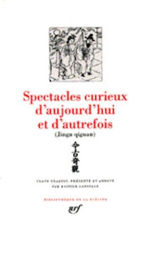 9782070113323: Spectacles curieux d'aujourd'hui et d'autrefois : Contes chinois des Ming [Bibliotheque de la Pleiade] (French Edition)