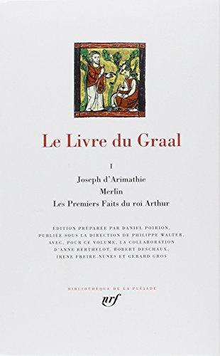 9782070113422: Le Livre du Graal, Tome 1 : Joseph d'Arimathie Merlin Les Premiers Faits du roi Arthur