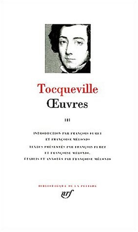 9782070113552: Tocqueville : Oeuvres, Tome 3