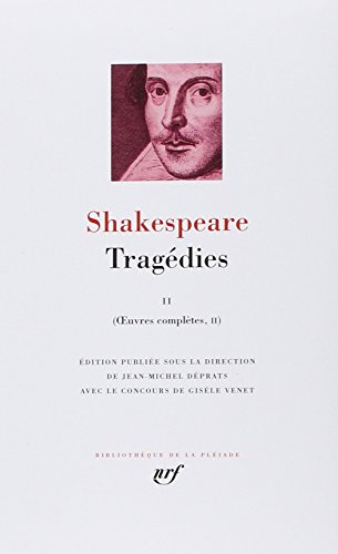 OEUVRES COMPLÈTES TRAGÉDIES T02: SHAKESPEARE WILLIAM