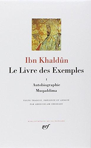Le Livre des Exemples tome 1 - autobiographie - Muqaddima [Bibliotheque de la Pleiade] (French Edition) (2070114252) by Ibn Khaldun; Ibn Khaldoun