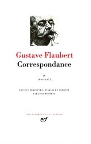 CORRESPONDANCE T04 1869-1875: FLAUBERT GUSTAVE