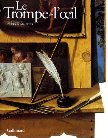 9782070114450: Le trompe-l'œil: De l'antiquité au XXe siècle (French Edition)