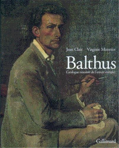 Balthus Catalogue raisonné de l'oeuvre complet: Monnier,Virginie & Clair,