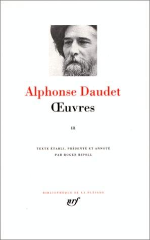 Daudet : Oeuvres, tome 3 (Bibliotheque de la Pleiade) (French Edition): Alphonse Daudet