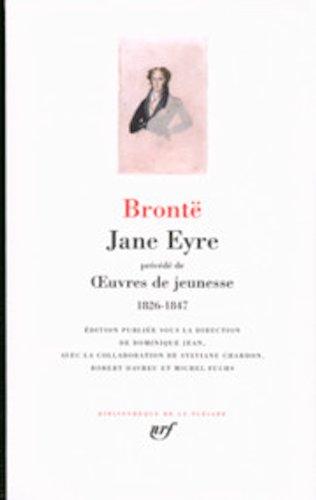 9782070114955: Jane Eyre precede de OEuvres de jeunesse (1826-1847) [Bibliotheque de la Pleiade] (French Edition)