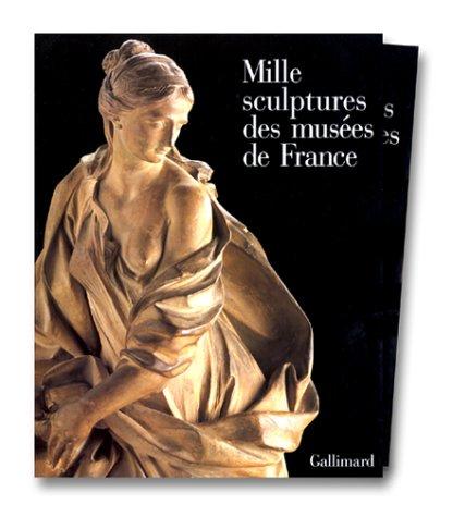 9782070115112: Mille sculptures des musées de France
