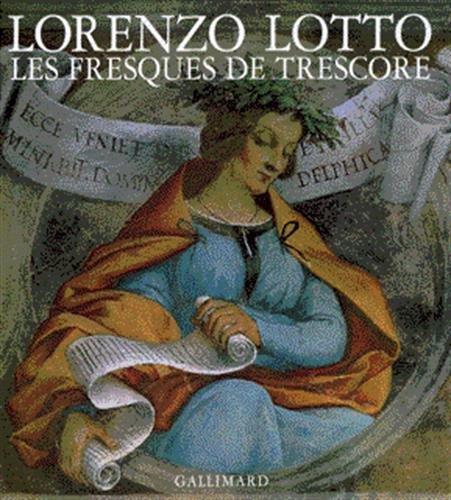 Lotto, les fresques de Trescore (2070115917) by Lotto, Lorenzo; Pirovano, Carlo; Humfrey, Peter; Lucco, Mauro