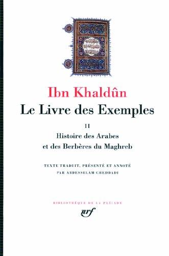 9782070116218: Le Livre des Exemples (Tome 2-Histoire des Arabes et des Berberes du Maghreb (French Edition)