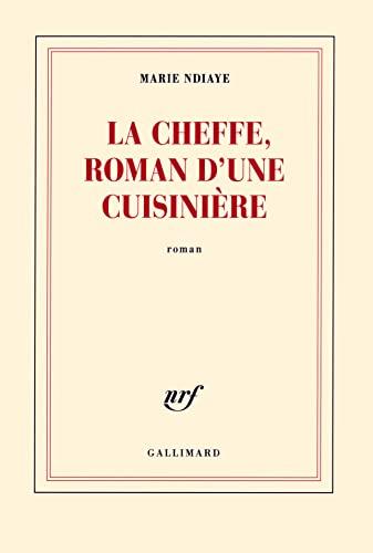 9782070116232: La Cheffe , roman d'une cuisinière (French Edition)