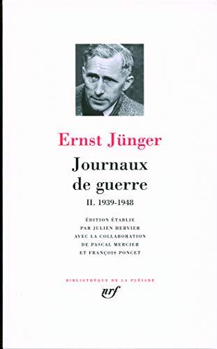 Journaux de guerre (Tome 2-1939-1948) (Bibliothèque de: Ernst JÃ?nger