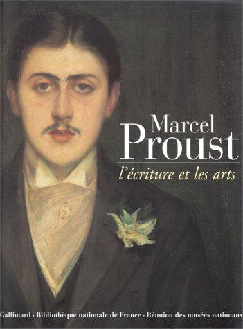 9782070116355: Marcel Proust: L'ecriture et les arts
