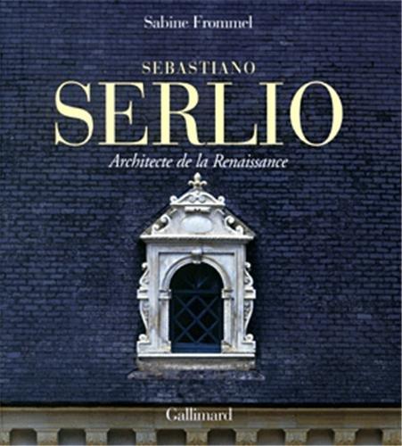 9782070117215: Sebastiano Serlio: Architecte de la Renaissance (Livres d'Art)