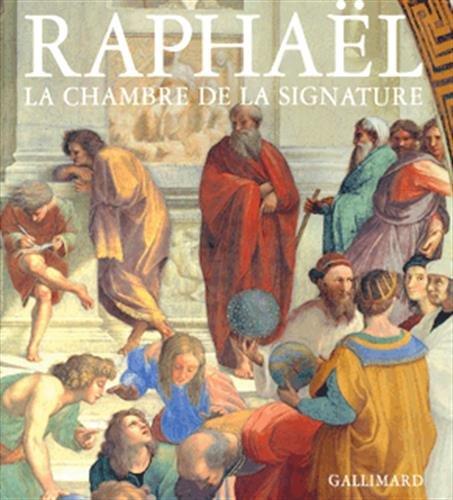 Raphaël : La Chambre de la signature: Emiliani, Andr�a; Campo, Margarita del