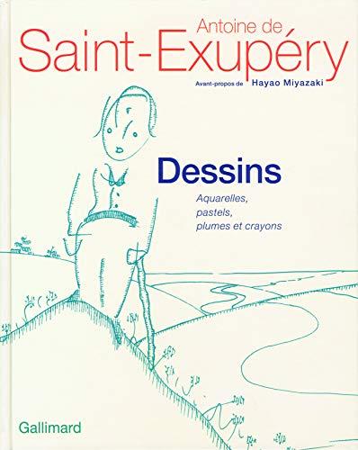 Dessins : Aquarelles, plumes, pastels et crayons: Antoine de Saint-Exupéry
