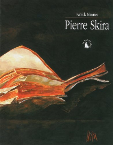 Pierre Skira (Edition Luxe) (French Edition): Mauries Patrick