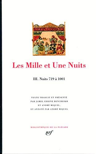 9782070118526: Les Mille et Une Nuits, Tome 3. Nuits 719-1001 (Bibliotheque de la Pleaide) (French Edition)