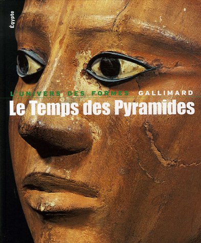 Le Temps des Pyramides (French Edition): CYRIL ALDRED, JEAN-LOUIS DE CENIVAL, CHRISTIANE ...