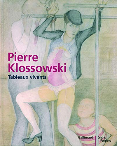 9782070118816: Pierre Klossowski: Tableaux vivants