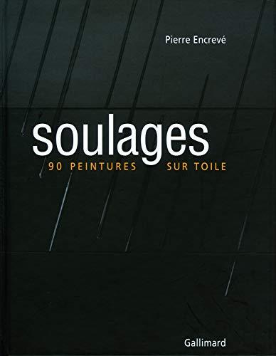Soulages, 90 Peintures sur toile: Pierre Encreve