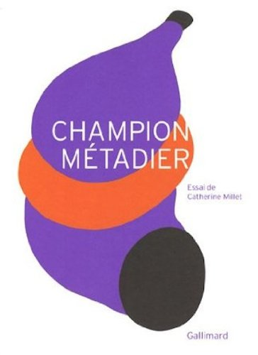 Champion Metadier (French Edition) (2070119025) by Catherine Millet