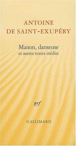 Manon, danseuse et autres textes inédits (French Edition): Antoine de Saint-Exupéry
