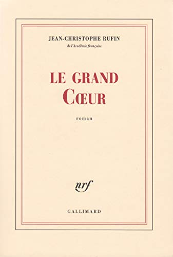 le grand coeur. roman. text in französischer: rufin, jean-christophe