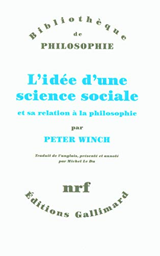 L'idée d'une science sociale et sa relation ÃÂ: la philosophie (French Edition) (2070119548) by PETER WINCH
