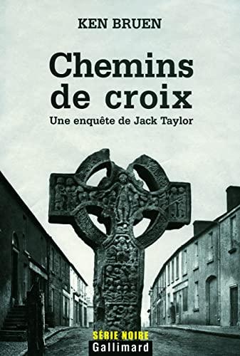 9782070119554: Chemins de croix: Une enquête de Jack Taylor (Série noire)