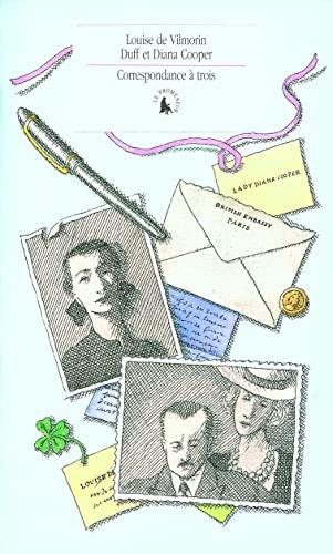 Correspondance a trois (French Edition): Diana Cooper, Duff Cooper, Louise de Vilmorin
