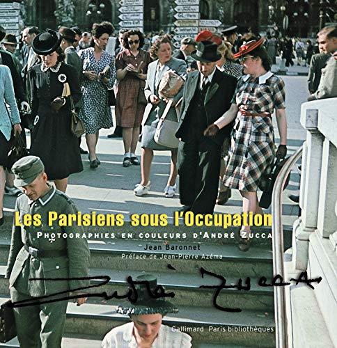 9782070120215: Les Parisiens sous l'Occupation : Photographies en couleurs d'André Zucca