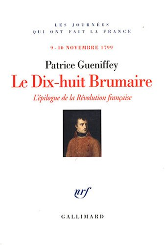 Le Dix-huit Brumaire (French Edition): Patrice Gueniffey