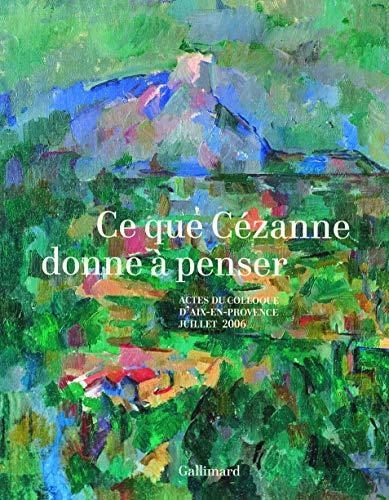 Ce que Cézanne donne à penser: Collectif