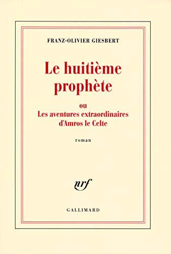 9782070121496: Le huitième prophète ou Les aventures extraordinaires d'Amros le Celte