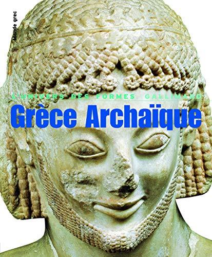 Grèce archaïque : 620-480 avant Jésus-Christ: Jean Charbonneaux