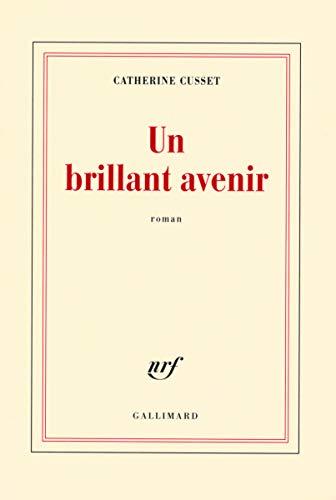 9782070121984: Un brillant avenir - Prix Goncourt des Lycéens 2008