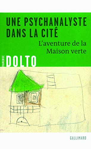 9782070122578: Une psychanalyste dans la cité: L'aventure de la Maison verte