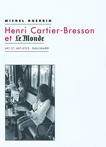 HENRI CARTIER-BRESSON ET LE MONDE: GUERRIN MICHEL