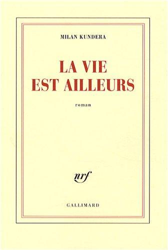 La vie est ailleurs (French Edition): Fran�ois Ricard