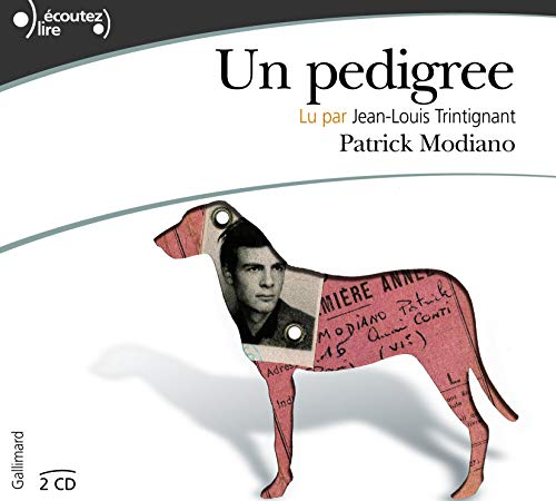 Un Pedigree [ Prix Nobel 2014 ] ; 2 Audio CDs (French Edition) (2070123944) by Patrick Modiano