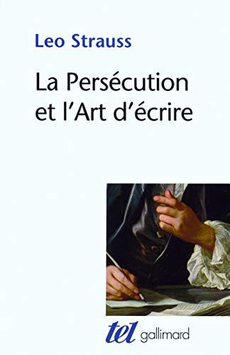 La Persécution et l'Art d'écrire (Tel) (French: Strauss, Leo