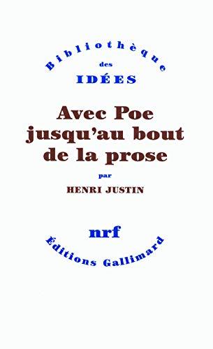 Avec Poe jusqu'au bout de la prose (French Edition): Henri Justin