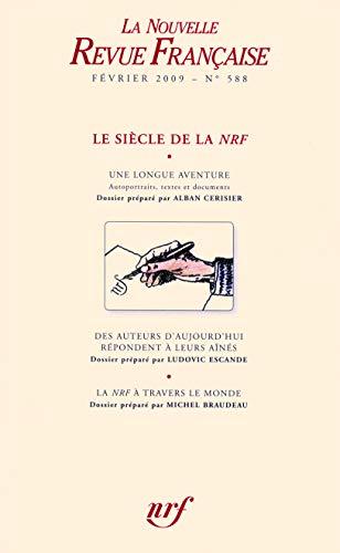 9782070124282: La Nouvelle Revue Française, N° 588 - Février 2009 : Le siècle de la NRF
