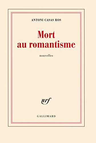9782070124565: Mort au romantisme (French Edition)