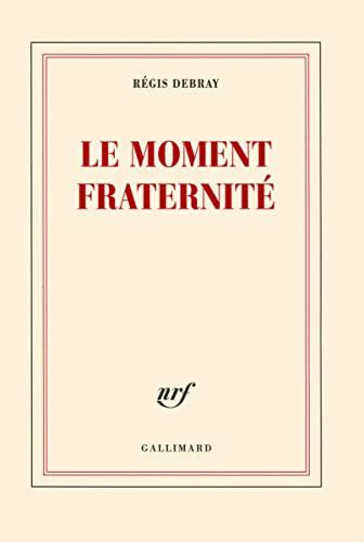 9782070124626: Le moment fraternité (French Edition)