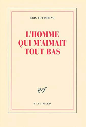 9782070124633: L'homme qui m'aimait tout bas (French Edition)