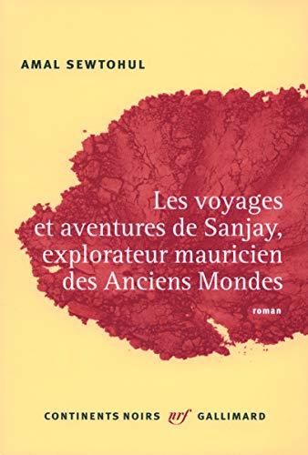 9782070124732: Les voyages et aventures de Sanjay, explorateur mauricien des anciens mondes (French Edition)