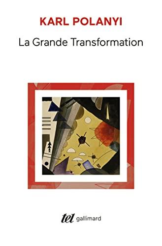 9782070124749: La Grande Transformation: Aux origines politiques et économiques de notre temps